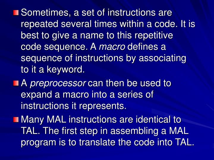 Sometimes, a set of instructions are repeated several times within a code. It is best to give a name...
