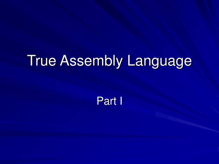 True assembly language