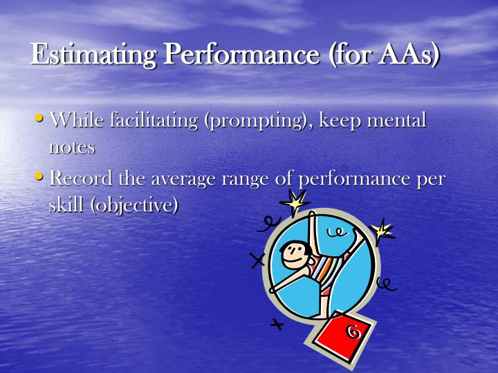 Estimating Performance (for AAs)