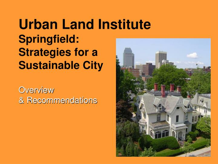 urban land institute springfield strategies for a sustainable city overview recommendations n.