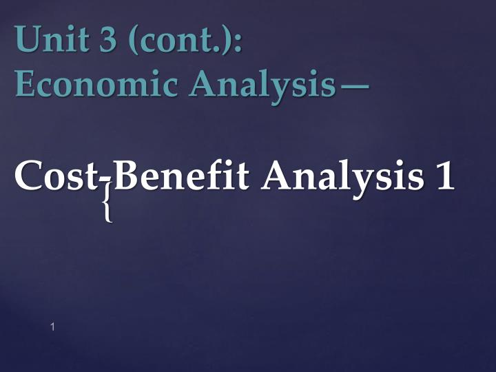 unit 3 cont economic analysis cost benefit analysis 1 n.