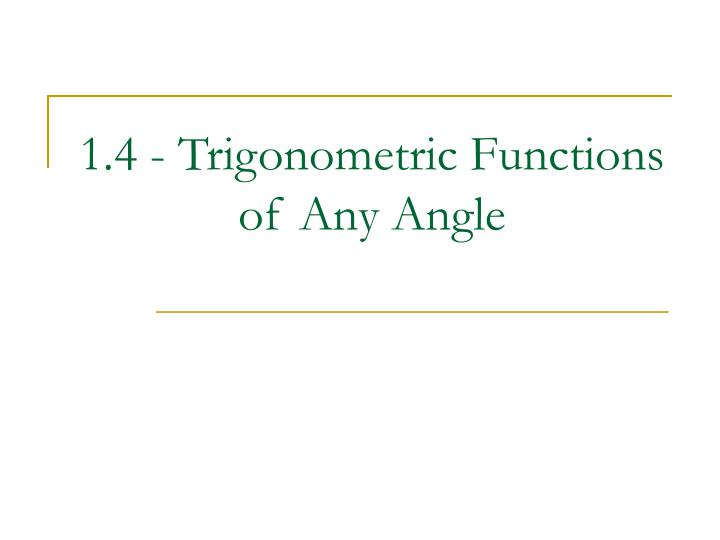 1 4 trigonometric functions of any angle n.