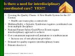 is there a need for interdisciplinary coordinated care yes
