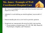 ms jones example of well coordinated hospital care