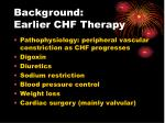 background earlier chf therapy