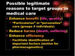 possible legitimate reasons to target groups in medical care