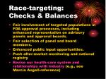 race targeting checks balances
