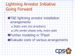 lightning arrestor initiative going forward