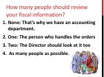 how many people should review your fiscal information