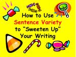 how to use sentence variety to sweeten up your writing