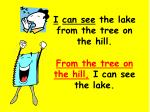 i can see the lake from the tree on the hill from the tree on the hill i can see the lake