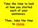 take the time to look at how you started each of your sentences then take the time to revise