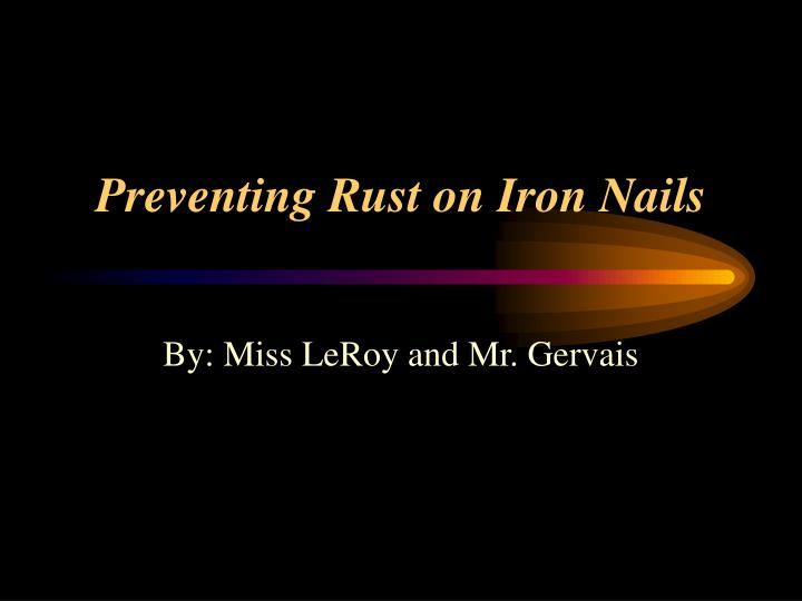 preventing rust on iron nails n.