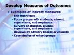 develop measures of outcomes4