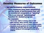 develop measures of outcomes6