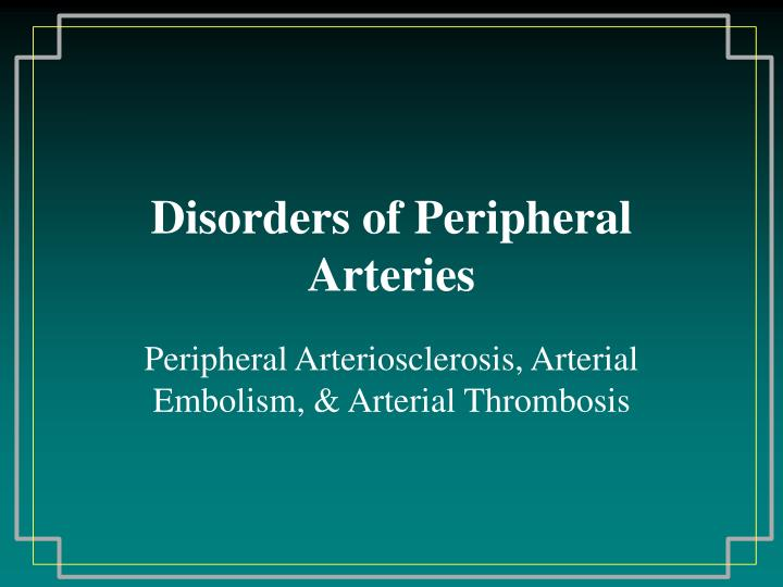 disorders of peripheral arteries n.