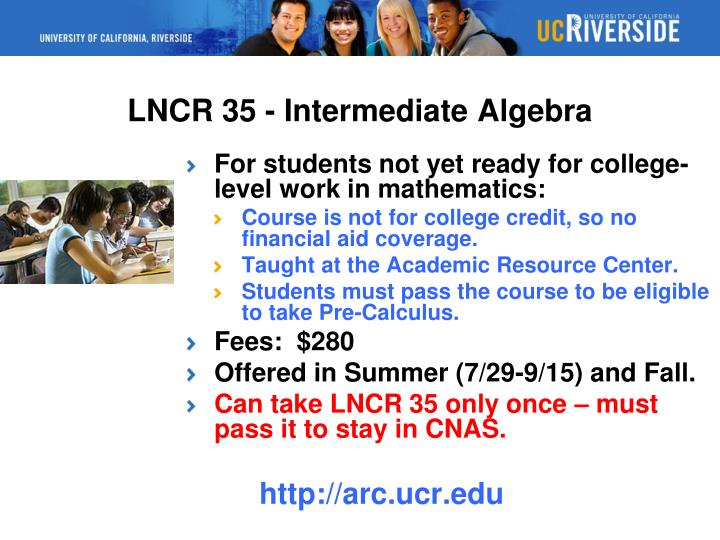 For students not yet ready for college-level work in mathematics: