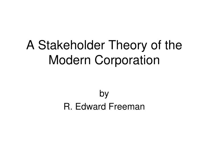 a stakeholder theory of the modern corporation n.