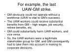 for example the last uaw gm strike
