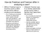 how do friedman and freeman differ in analyzing a case