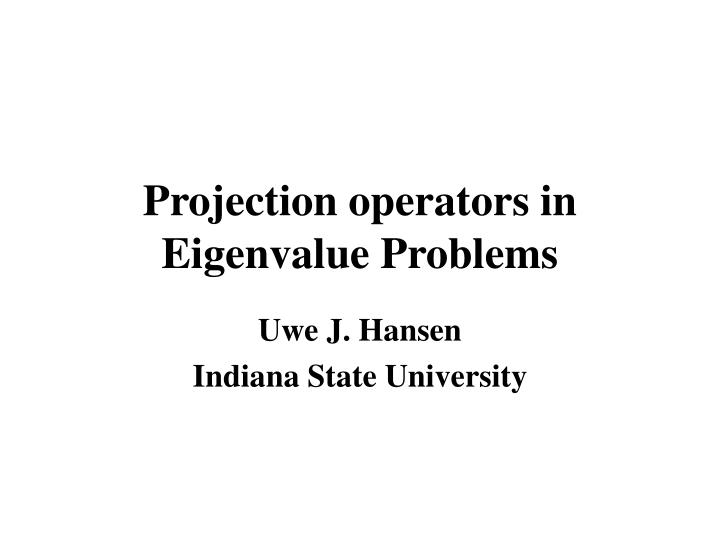 projection operators in eigenvalue problems n.