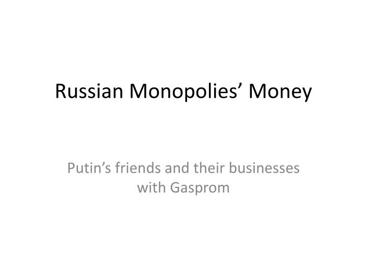 russian monopolies money n.