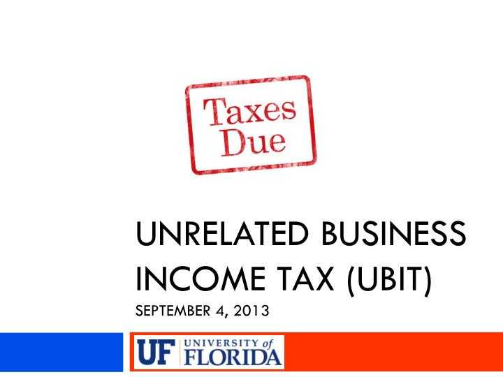 unrelated business income tax ubit september 4 2013 n.