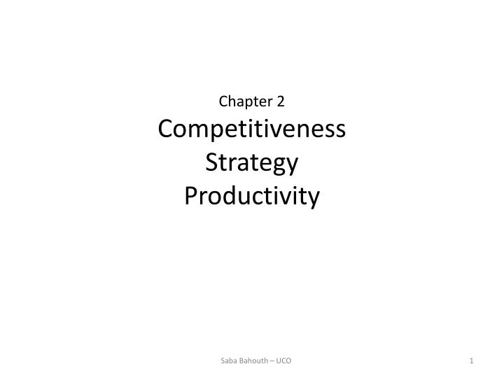 chapter 2 competitiveness strategy productivity n.