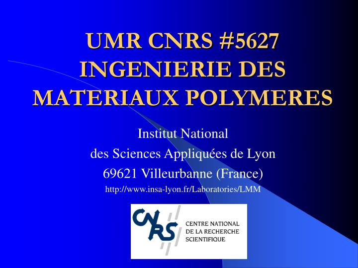 umr cnrs 5627 ingenierie des materiaux polymeres n.