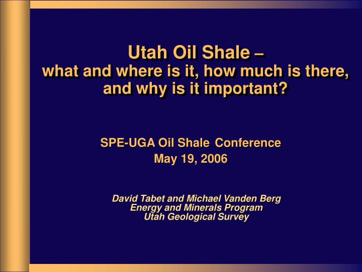 utah oil shale what and where is it how much is there and why is it important n.