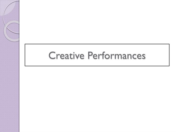 Creative Performances