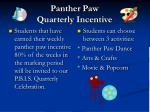 panther paw quarterly incentive