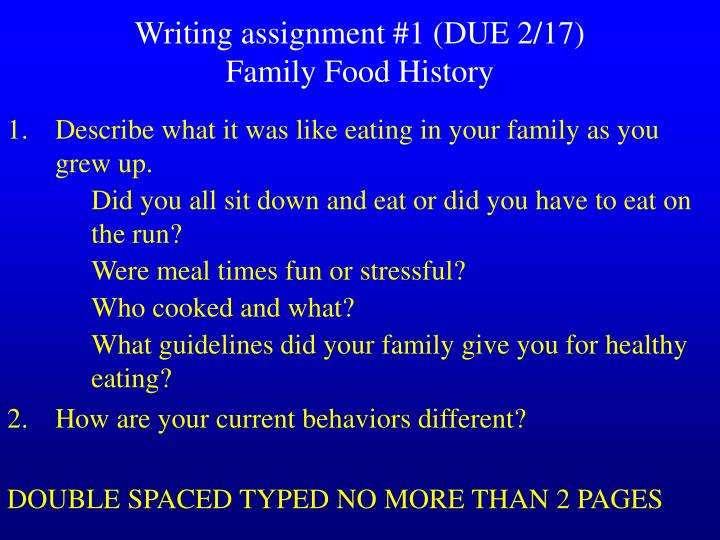writing assignment 1 due 2 17 family food history n.