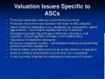 valuation issues specific to ascs