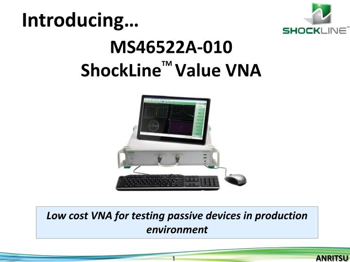 ms46522a 010 shockline tm value vna n.