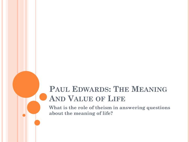paul edwards the meaning and value of life n.