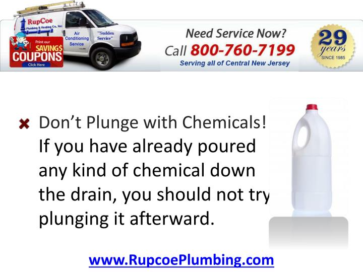 Don't Plunge with Chemicals