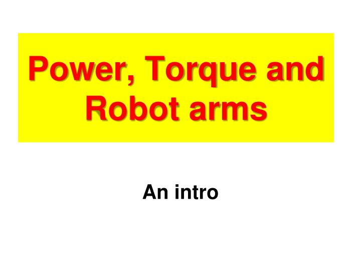 power torque and robot arms n.