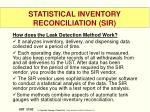 statistical inventory reconciliation sir1