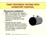 tank tightness testing with inventory control