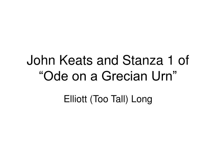 """the abstract and the tangible in john keatss ode on a grecian urn John keats full notes and sample answer: abstract ideas and direct style """"john keats presents abstract ideas in a style that is clear ode on a grecian urn."""