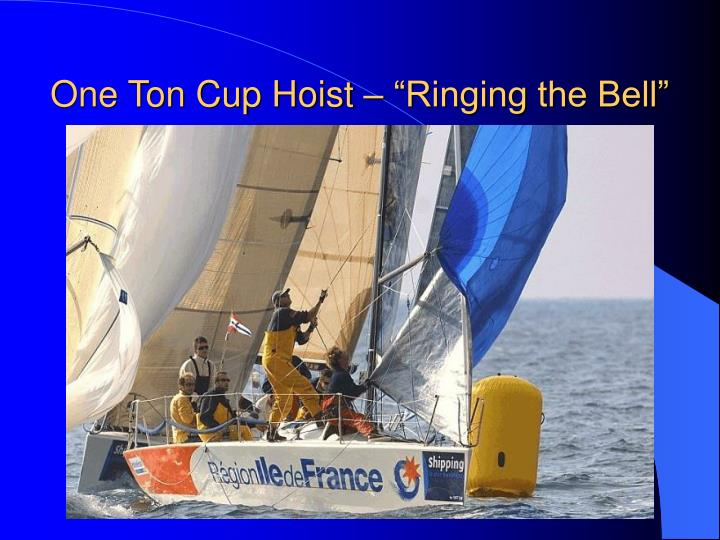 "One Ton Cup Hoist – ""Ringing the Bell"""