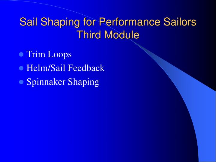 Sail shaping for performance sailors third module