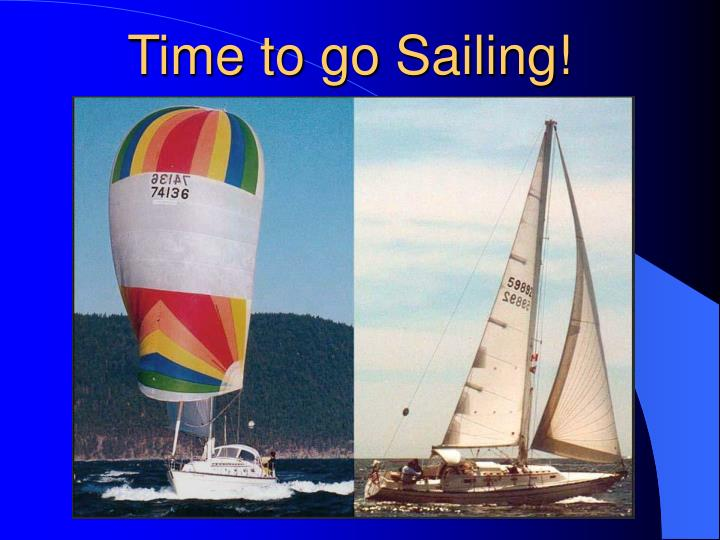 Time to go Sailing!