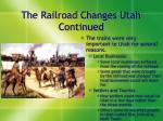 the railroad changes utah continued