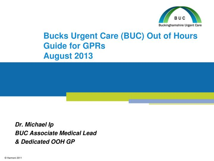 bucks urgent care buc out of hours guide for gprs august 2013 n.