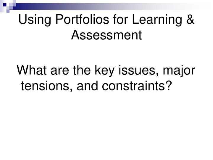 Using Portfolios for Learning & Assessment