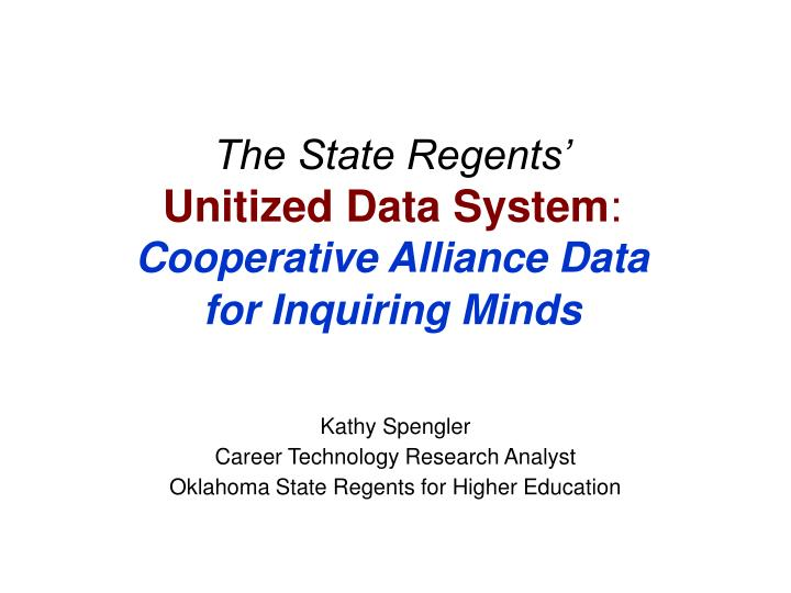 the state regents unitized data system cooperative alliance data for inquiring minds n.