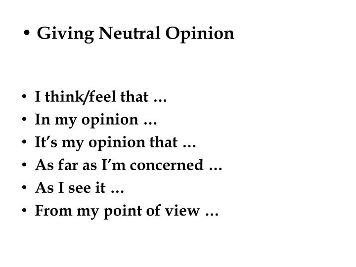 Giving Neutral Opinion