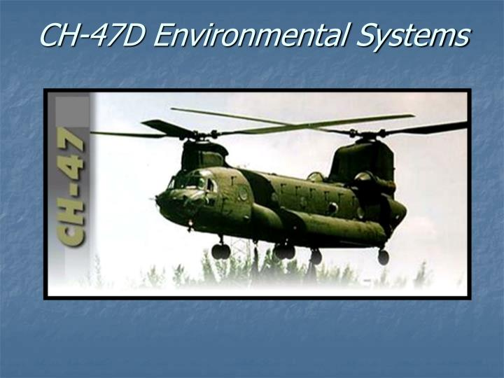 ch 47d environmental systems n.